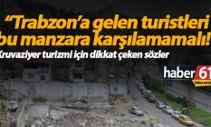"""Trabzon'a gelen turistler ilk bu manzarayla..."