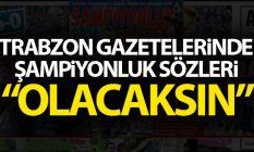 Trabzon Gazetelerinde galibiyet manşetleri