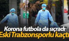 Coronavirus felaketi futbolu da etkiliyor! Eski Trabzonsporlu...