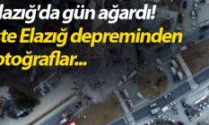 Elazığ'da gün ağardı! İşte Elazığ depreminden...