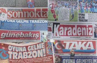 Tüm Trabzon Gazeteleri aynı manşetle çıktı:...