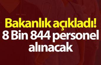 Bakanlık açıkladı! 8 Bin 844 personel alınacak