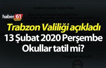 Trabzon Valiliği açıkladı - 13 Şubat 2020 Perşembe...