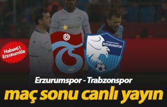 Erzurumspor - Trabzonspor maç sonu canlı yayın