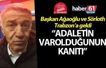 """Sörloth ve Ağaoğlu Trabzon'da! """"Adaletin..."""