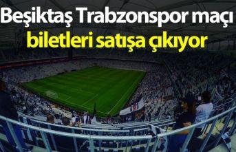 Beşiktaş Trabzonspor biletleri satışa çıkıyor