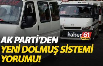 AK Parti'den dolmuş sistemi yorumu