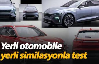 Yerli otomobile yerli similasyonla test