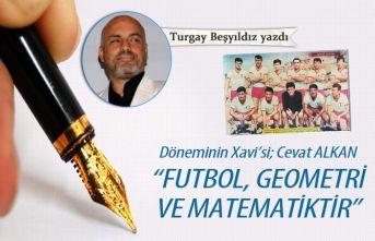 """Döneminin Xavi'si; Cevat Alkan! """"Futbol, geometri ve matematiktir"""""""