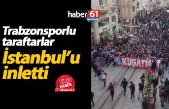 Trabzonspor taraftarı İstanbul'u inletti