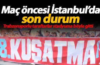 Trabzonspor taraftarı stadyuma böyle gitti