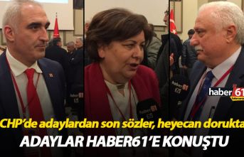 CHP Trabzon'da adaylar Haber61'e konuştu