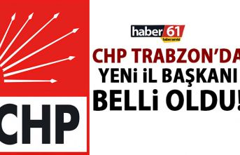 CHP Trabzon yeni il başkanı belli oldu! Değişim...