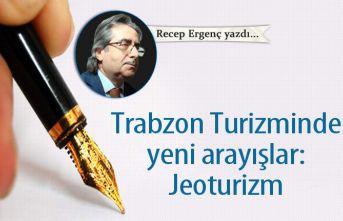 Trabzon Turizminde yeni arayışlar: Jeoturizm