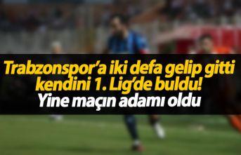 Trabzonspor'a iki kez gelip gitti kendini 1. Lig'de buldu