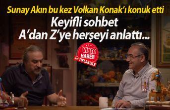 Sunay Akın Volkan Konak'ı konuk etti