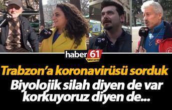 Trabzon koronavirüs için ne diyor?