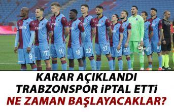 Karar açıklandı Trabzonspor iptal etti! Ne zaman...