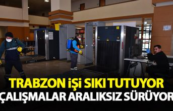 Trabzon'da koronavirüse karşı önlemler sıkı...