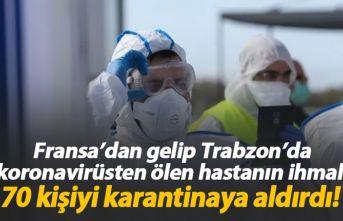 Trabzon'da koronavirüsten ölen hastanın ihmali...