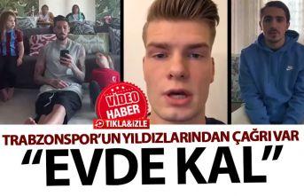 Trabzonspor'un yıldızlarından evde kal çağrısı