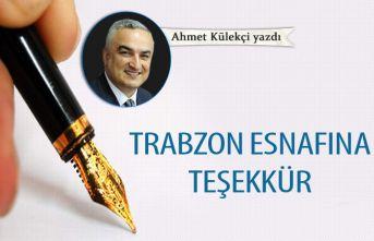 Trabzon esnafına teşekkür