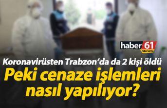 Trabzon'da koronavirüsten 2 kişi öldü, peki...