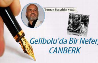 Gelibolu'da Bir Nefer; CANBERK