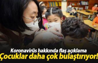 """""""Çocuklar koronavirüsü daha çok bulaştırıyor"""""""