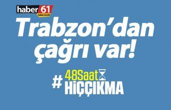 Trabzon'dan 48 saat evde kal çağrısı