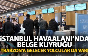 İstanbul havaalanında belge kuyruğu! Trabzon'a gelecek yolcular da var!