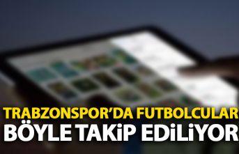 Trabzonspor'da futbolculara dijital takip!