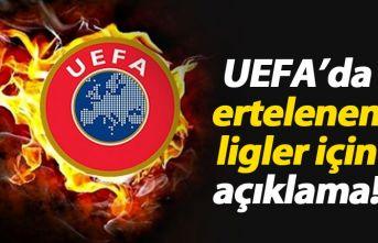Ertelenen ligler için UEFA'dan açıklama!