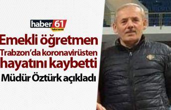 Trabzon'da emekli öğretmen koronavirüsten hayatını...