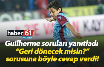 Trabzonsporlu Guilherme soruları yanıtladı