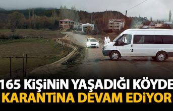 165 kişinin yaşadığı köyde karantina devam ediyor