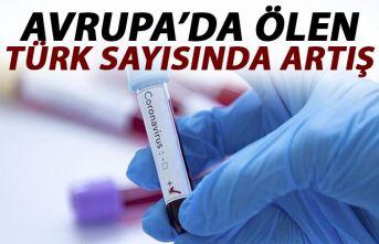 Avrupa'da koronavirüsten ölen Türklerin sayısı...