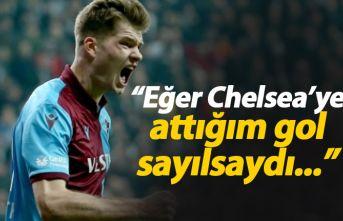 Sörloth: Chelsea'ye attığım gol sayılsaydı...