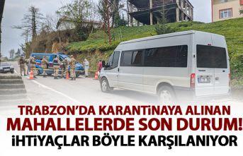 Trabzon'da karantinaya alınan mahallelerde son durum
