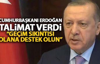 Cumhurbaşkanı Erdoğan talimatı verdi: Geçim sıkıntısı olana destek olun!