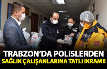 Trabzon'da polislerden sağlıkçılara tatlı...
