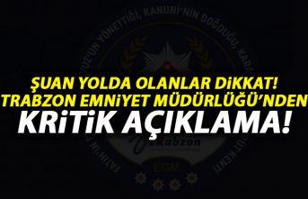 Trabzon Emniyet Müdürlüğü'nden kritik duyuru!...