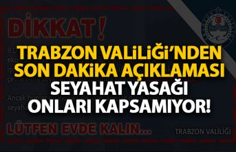 Trabzon Valiliği'nden açıklama! Seyahat yasağı onları kapsamıyor!