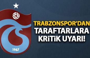 Trabzonspor'dan taraftara kritik uyarı: İtibar etmeyin!