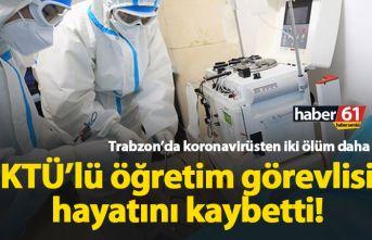 KTÜ'lü öğretim üyesi koronavirüse yenildi
