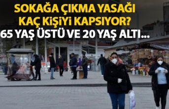 Türkiye'de sokağa çıkma yasağı kaç kişiyi...