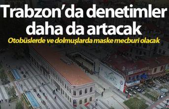Trabzon'da denetimler daha da artacak