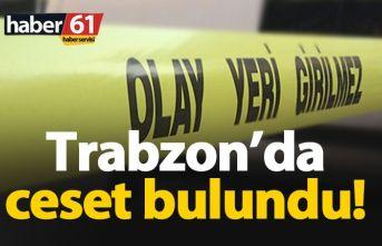 Trabzon'da şok olay! Ceset bulundu
