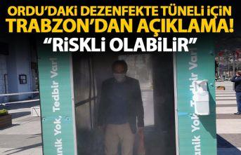 Ordu'daki dezenfekte tüneli için Trabzon'dan açıklama geldi: Riskli olabilir!