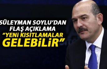 Süleyman Soylu'dan flaş açıklama: Yeni kısıtlamalar gelebilir!